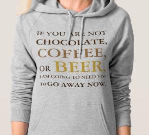 Chocolate, coffee, or beer sweatshirt design