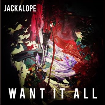 JACKALOPE - I Want It All